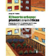 El huerto urbano: plantas aromáticas y medicinales