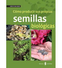 COMO PRODUCIR SUS PROPIAS SEMILLAS BIOLOGICAS